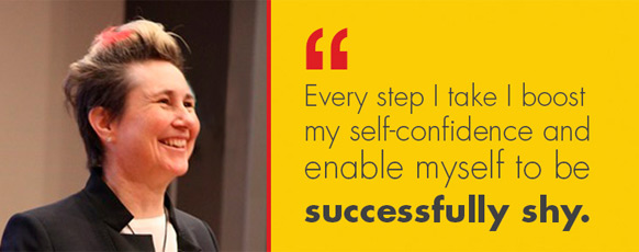 Mary Jarret - Every step I take I boost my self-confidence and enable myseld to be successfully shy.