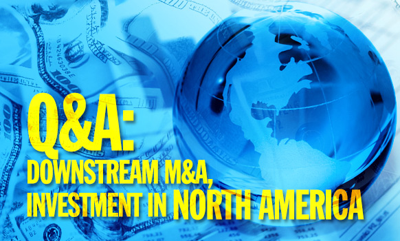 Q&A: Downstream M&A, Investment in North America