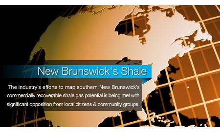New Brunswick's Shale Exploration Stirs Opposition