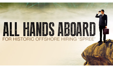 All Hands Aboard for Historic Offshore Hiring 'Spree'