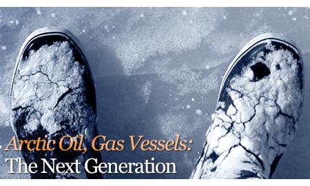 Arctic Oil, Gas Vessels: The Next Generation