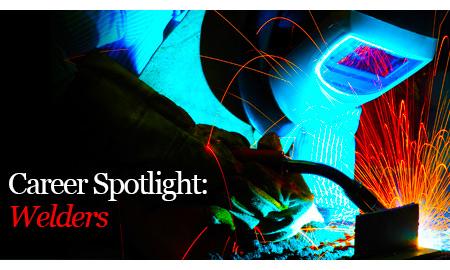 Career Spotlight: Welders