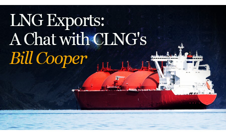 LNG Exports: A Chat with CLNG's Bill Cooper