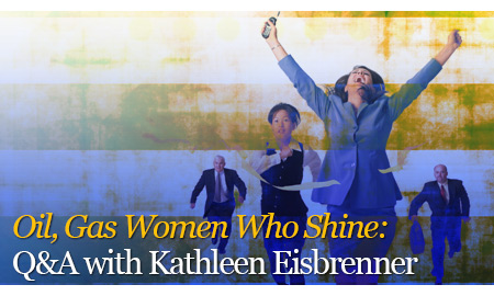 Oil, Gas Women Who Shine: Q&A with Kathleen Eisbrenner
