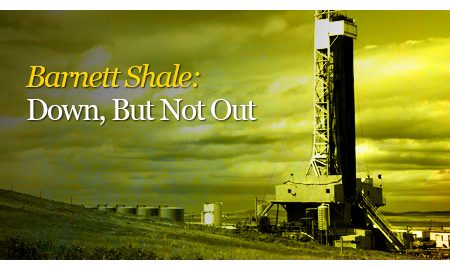 Barnett Shale: Down, But Not Out
