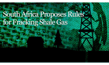 South Africa Proposes Rules for Fracking Shale Gas