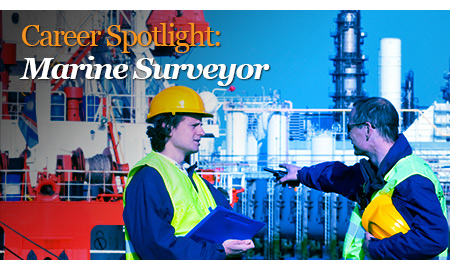 A Marine surveyor position inspecting marine vessels and equipment is an exciting alternative to working under florescent lights.