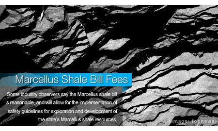 Marcellus Shale Bill Fees, Safety Guidelines Reasonable   Rigzone