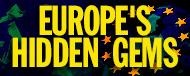 Europe's 'Hidden Gems'