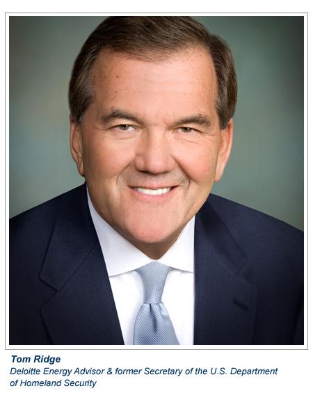 Tom Ridge, a Deloitte energy advisor and former Secretary of the U.S. Department of Homeland Security