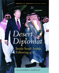 Desert Diplomat: Inside Saudi Arabia Following 9/11, a memoir of Robert Jordan's time as US ambassador to Saudi Arabia after 9/11